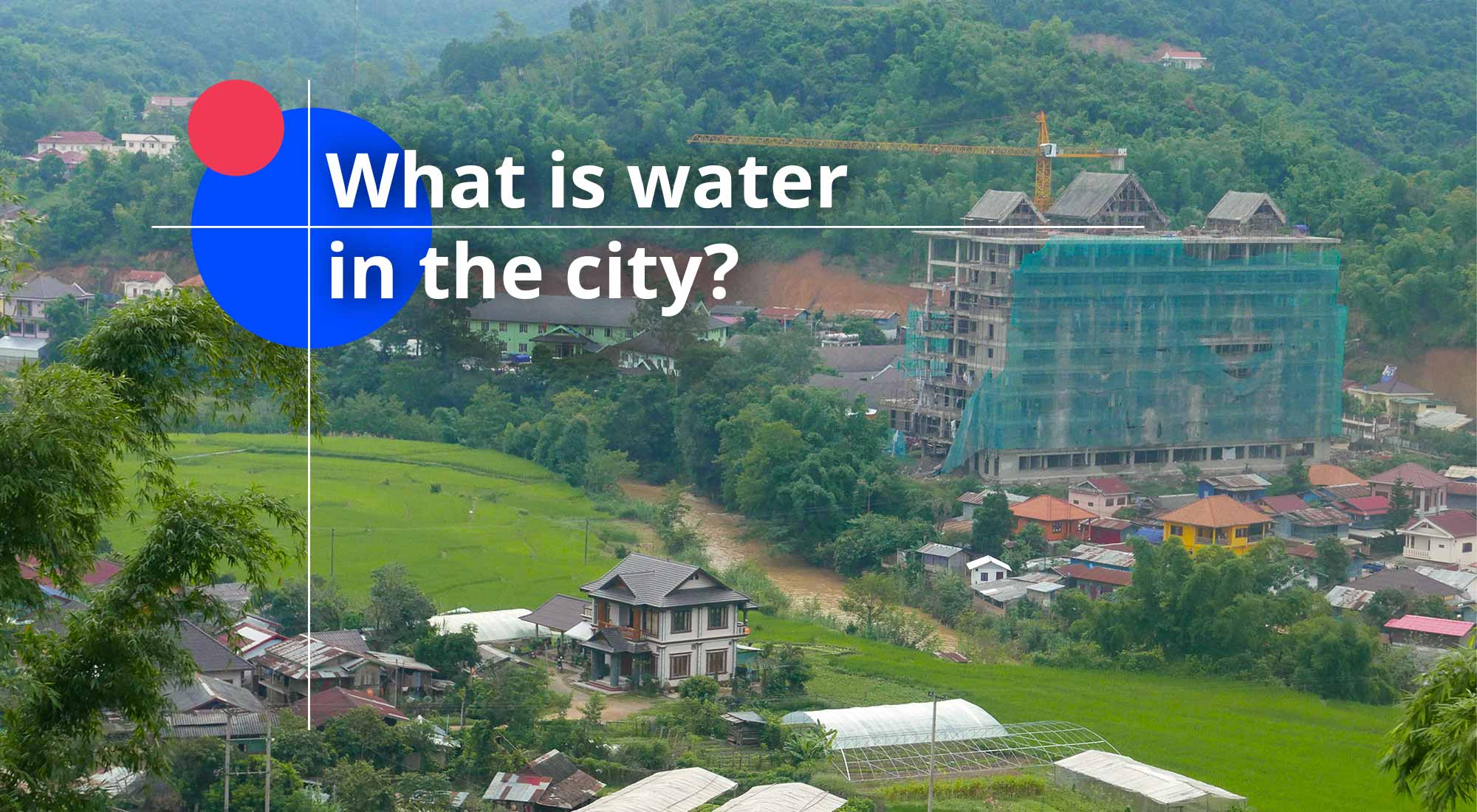 What is water in the city?